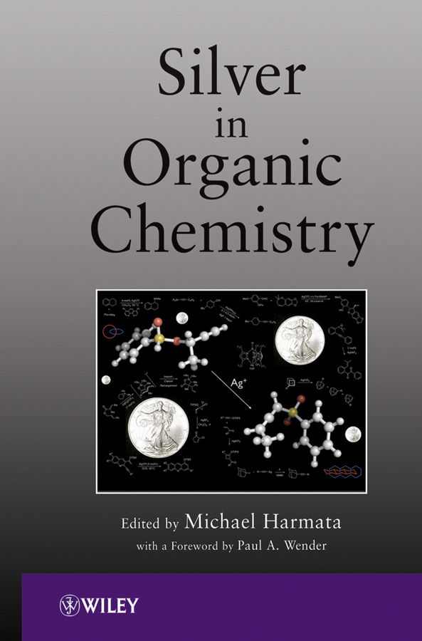 Harmata Michael Silver in Organic Chemistry theilheimer synthetic methods of organic chemistry yearbook 1974