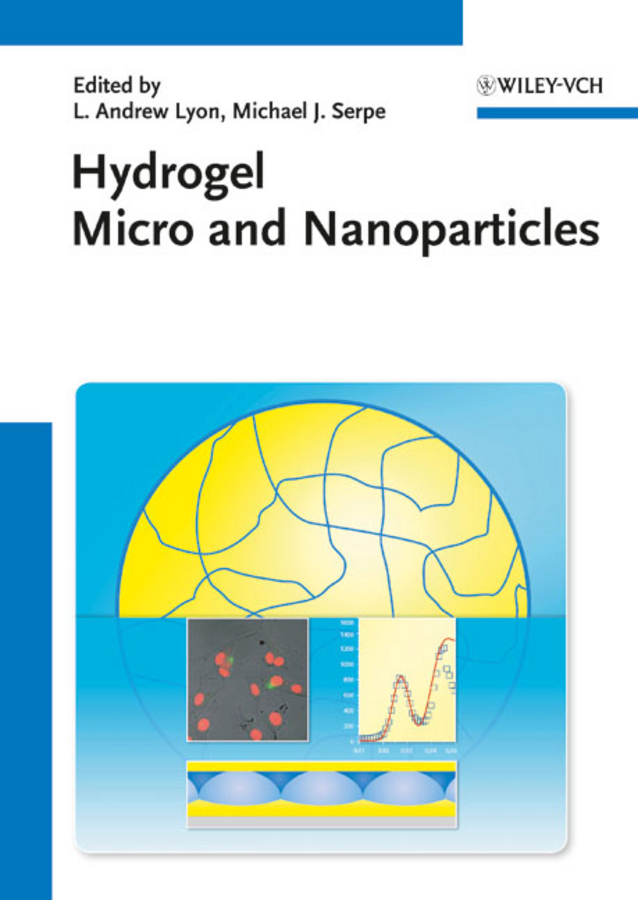 Lyon L. Andrew Hydrogel Micro and Nanoparticles quan li intelligent stimuli responsive materials from well defined nanostructures to applications