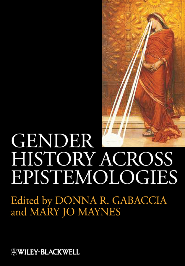 Gabaccia Donna R. Gender History Across Epistemologies ISBN: 9781118508237 factors influencing gender imbalance in appointment of headteachers