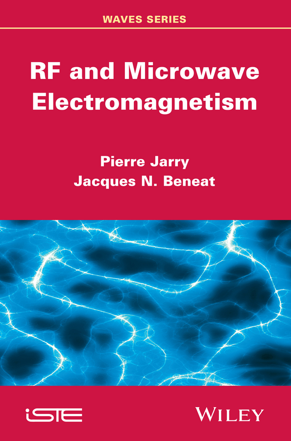 Jarry Pierre RF and Microwave Electromagnetism