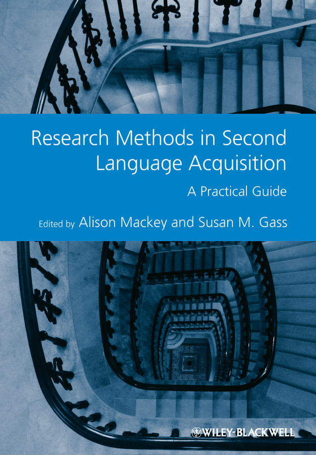 Mackey Alison Research Methods in Second Language Acquisition. A Practical Guide research methodology simplified