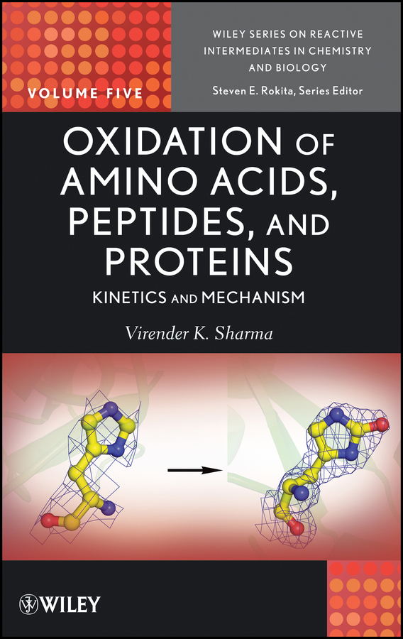 Rokita Steven E. Oxidation of Amino Acids, Peptides, and Proteins. Kinetics and Mechanism andrew hughes b amino acids peptides and proteins in organic chemistry protection reactions medicinal chemistry combinatorial synthesis isbn 9783527631834