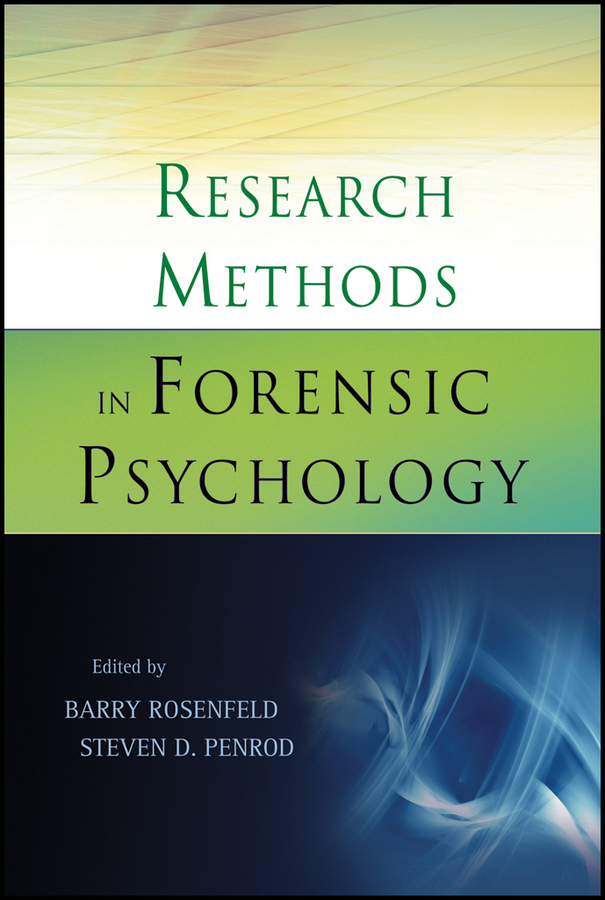 Penrod Steven D. Research Methods in Forensic Psychology making sense of data and statistics in psychology