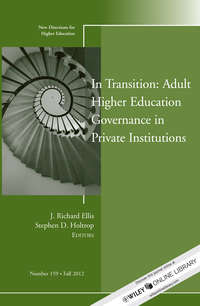 Ellis J. Richard - In Transition: Adult Higher Education Governance in Private Institutions. New Directions for Higher Education, Number 159