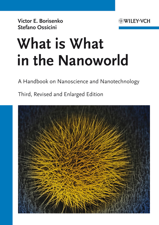 Ossicini Stefano What is What in the Nanoworld. A Handbook on Nanoscience and Nanotechnology ossicini stefano what is what in the nanoworld a handbook on nanoscience and nanotechnology