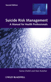 Chehil Sonia - Suicide Risk Management. A Manual for Health Professionals