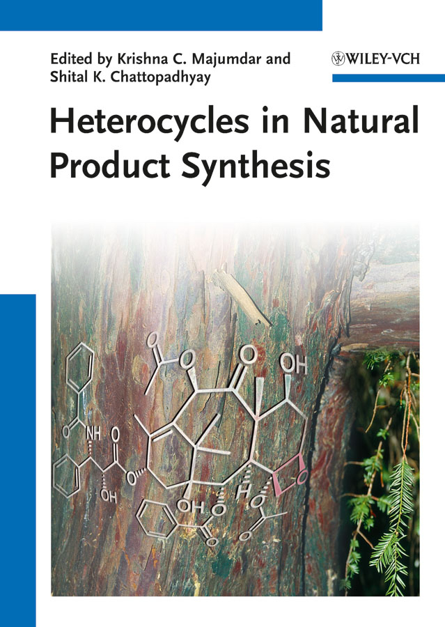 Chattopadhyay Shital K. Heterocycles in Natural Product Synthesis natural home the