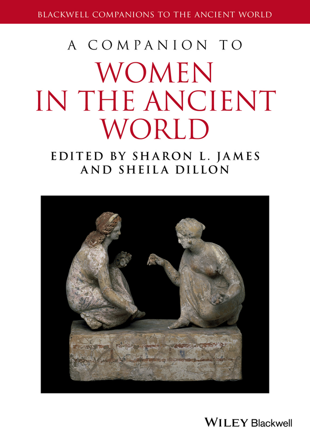 James Sharon L. A Companion to Women in the Ancient World все цены