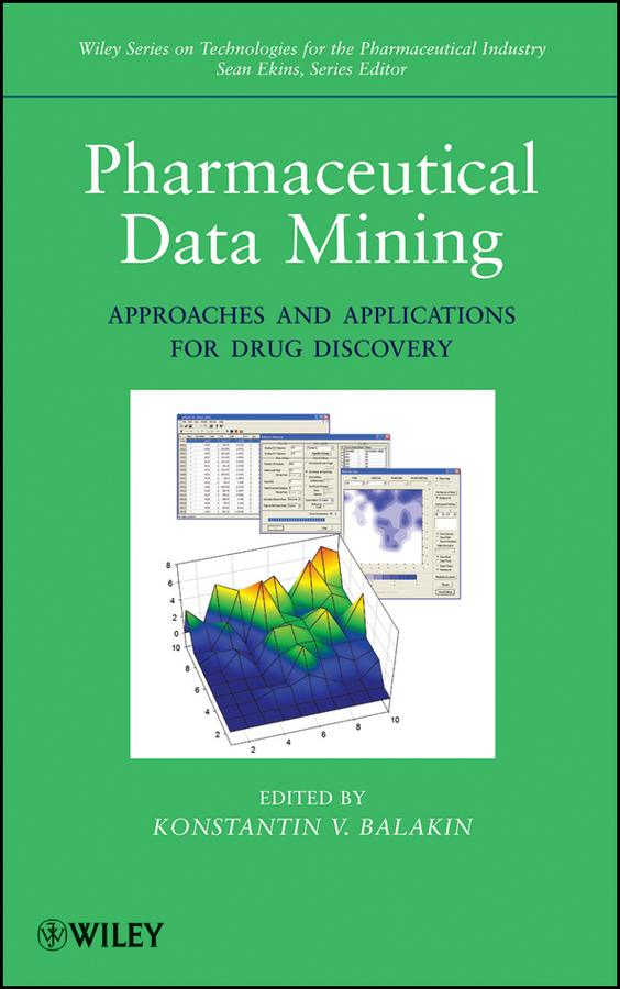 Ekins Sean Pharmaceutical Data Mining. Approaches and Applications for Drug Discovery litwin virginia flow cytometry in drug discovery and development isbn 9780470910078