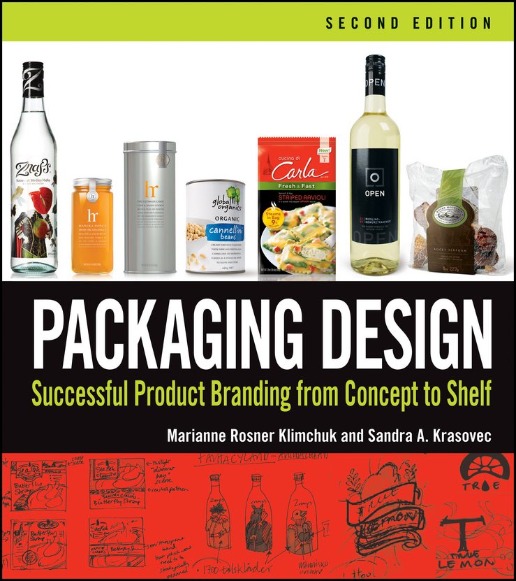 Klimchuk Marianne R. Packaging Design. Successful Product Branding From Concept to Shelf the visual dictionary of pre press and production