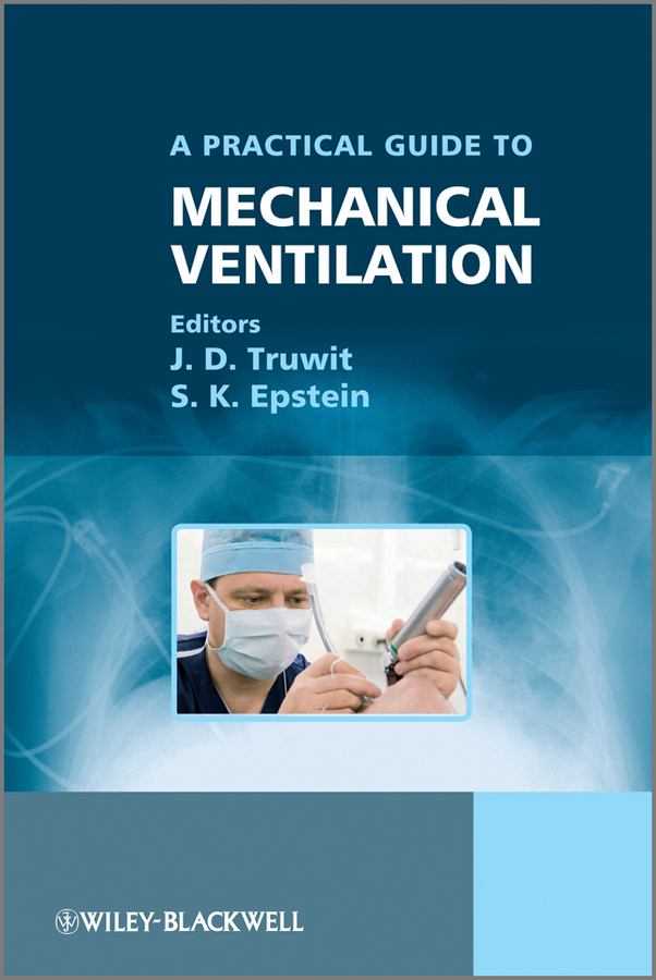 Epstein S. K. A Practical Guide to Mechanical Ventilation ISBN: 9780470976593 michael quinten a practical guide to optical metrology for thin films