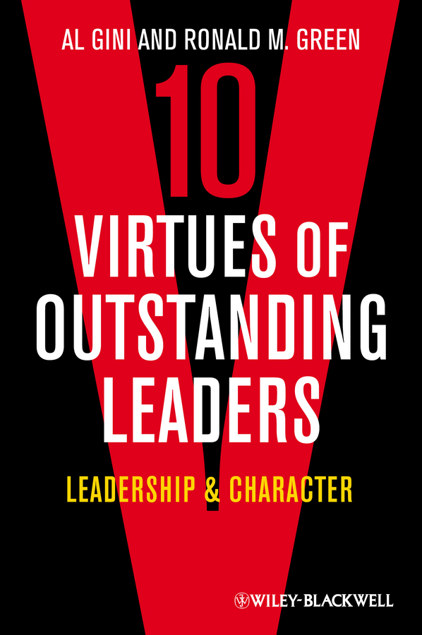 Обложка книги Ten Virtues of Outstanding Leaders. Leadership and Character, автор Gini Al