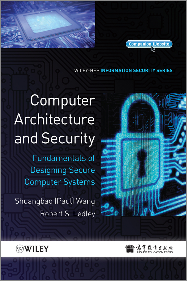 Ledley Robert S. Computer Architecture and Security. Fundamentals of Designing Secure Computer Systems