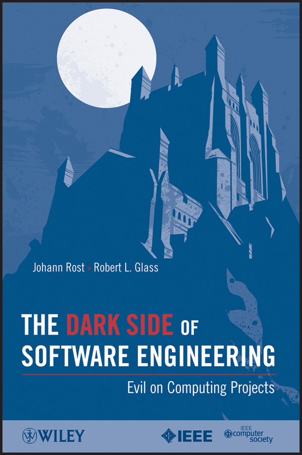 Rost Johann The Dark Side of Software Engineering. Evil on Computing Projects