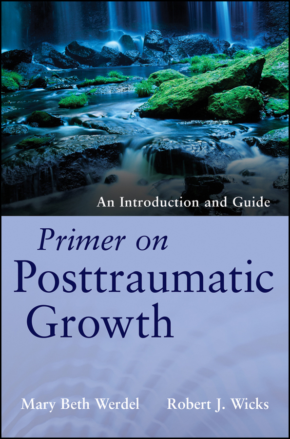 Wicks Robert J. Primer on Posttraumatic Growth. An Introduction and Guide the impact of guanxi on industrial growth of china