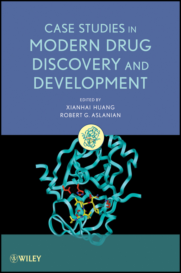 Huang Xianhai Case Studies in Modern Drug Discovery and Development