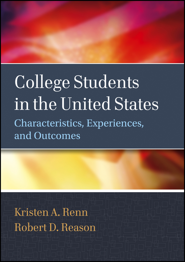 Reason Robert D. College Students in the United States. Characteristics, Experiences, and Outcomes