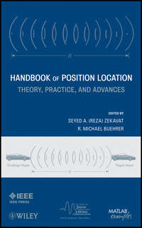 Buehrer R. Michael - Handbook of Position Location. Theory, Practice and Advances