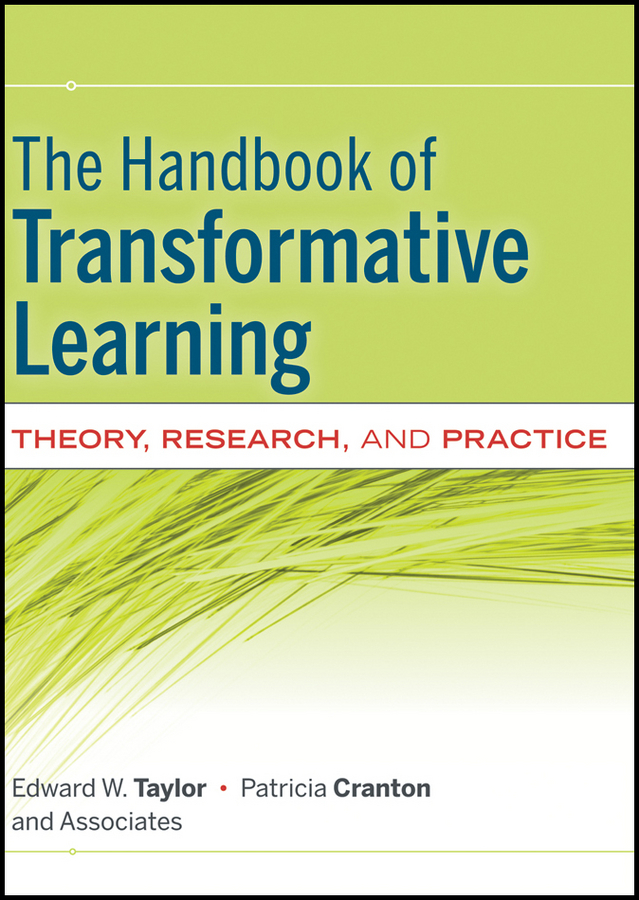 Taylor Edward W. The Handbook of Transformative Learning. Theory, Research, and Practice legerstee maria handbook of jealousy theory research and multidisciplinary approaches