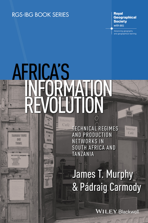 Murphy James T. Africa's Information Revolution. Technical Regimes and Production Networks in South Africa and Tanzania tourism and economic development in karnataka