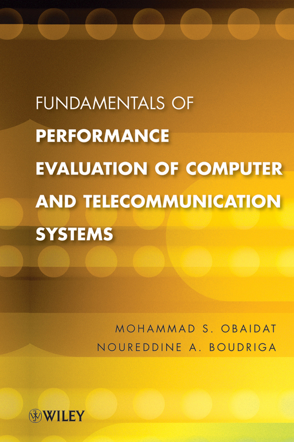 Obaidat Mohammed S. Fundamentals of Performance Evaluation of Computer and Telecommunications Systems ISBN: 9780470567197 performance evaluation of cryptographic algorithms