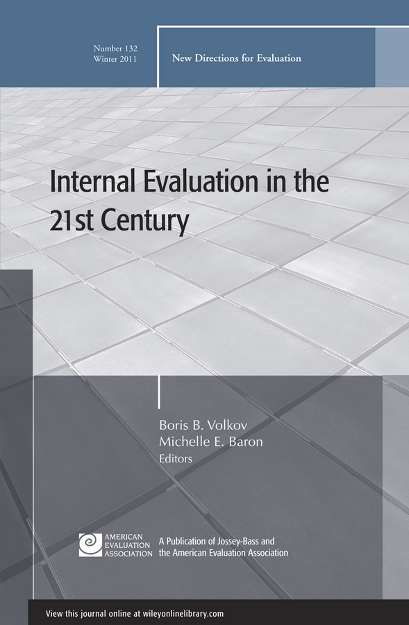 Baron Michelle E. Internal Evaluation in the 21st Century. New Directions for Evaluation, Number 132
