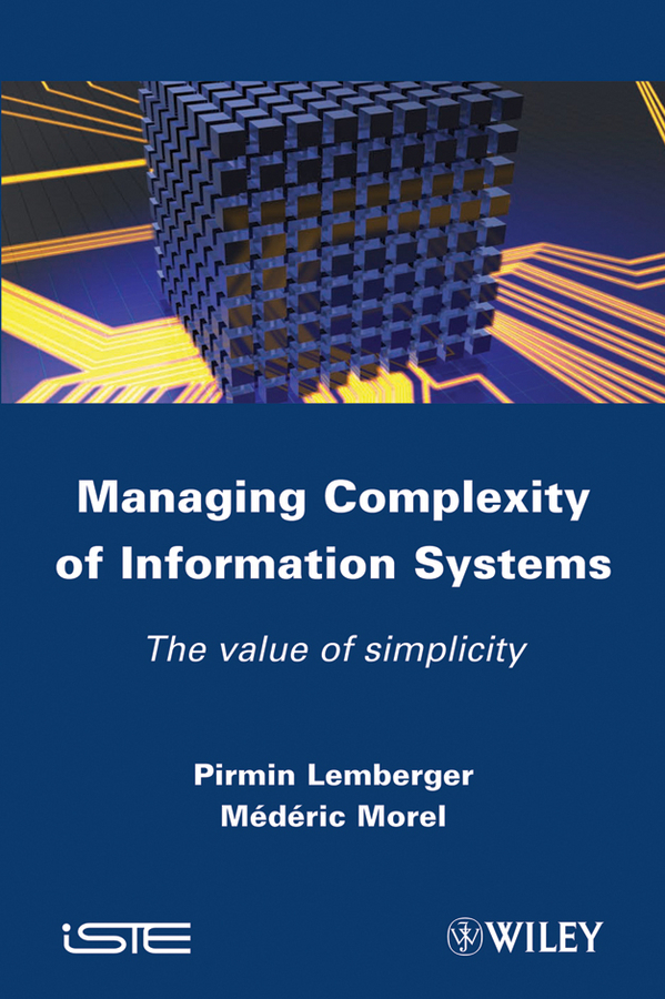 Morel Mederic Managing Complexity of Information Systems. The Value of Simplicity ISBN: 9781118566152 rcv acf8292