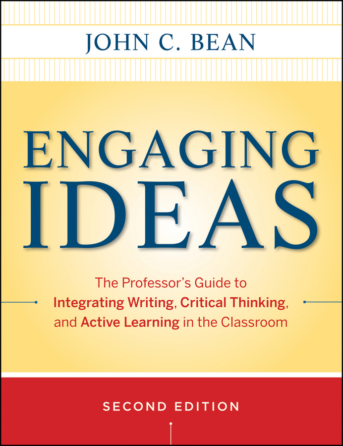 Bean John C. Engaging Ideas. The Professor's Guide to Integrating Writing, Critical Thinking, and Active Learning in the Classroom ISBN: 9781118062319 doug lemov the writing revolution a guide to advancing thinking through writing in all subjects and grades isbn 9781119364948
