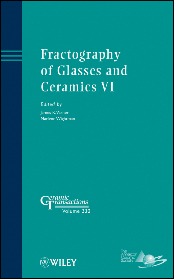 Wightman Marlene Fractography of Glasses and Ceramics VI