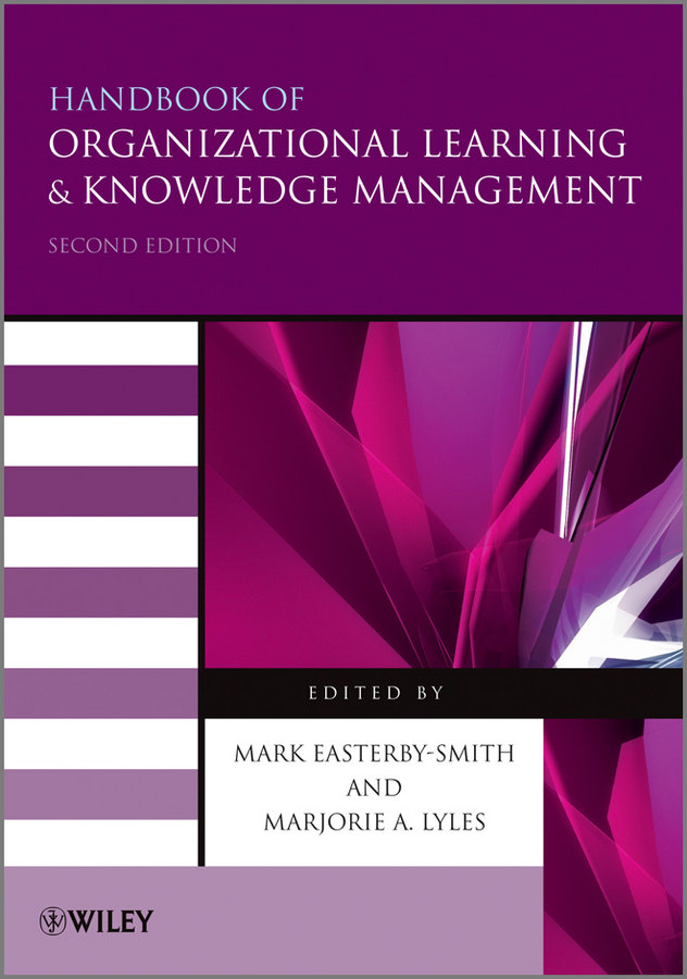 Lyles Marjorie A. Handbook of Organizational Learning and Knowledge Management juan stegmann pablo strategic value management stock value creation and the management of the firm