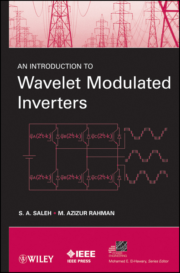Rahman M. Azizur An Introduction to Wavelet Modulated Inverters autonics encoder model e40s6 2500 3 t 24 voltage 12 24v abz three phase