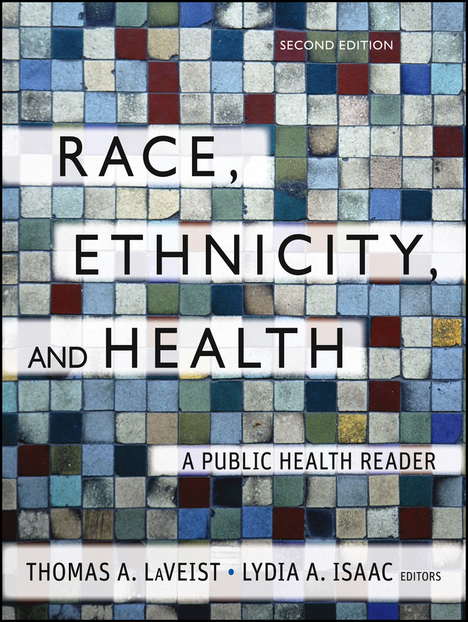 LaVeist Thomas A. Race, Ethnicity, and Health. A Public Health Reader ISBN: 9781118219386 viper22a viper17l