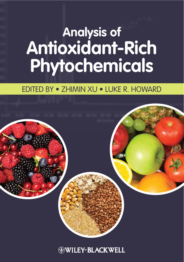 Howard Luke R. Analysis of Antioxidant-Rich Phytochemicals eisenbrand g risk assessment of phytochemicals in food novel approaches