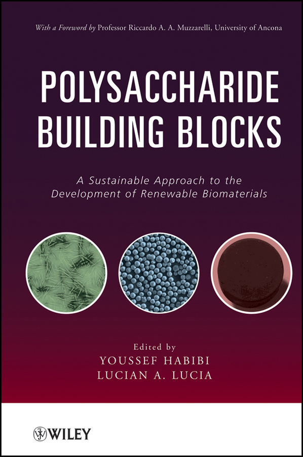 Lucia Lucian A. Polysaccharide Building Blocks. A Sustainable Approach to the Development of Renewable Biomaterials ISBN: 9781118229453 biofunctionalization of chitosan