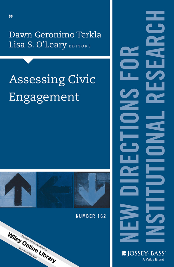 Terkla Dawn Geronimo Assessing Civic Engagement. New Directions for Institutional Research, Number 162 ellis j richard in transition adult higher education governance in private institutions new directions for higher education number 159