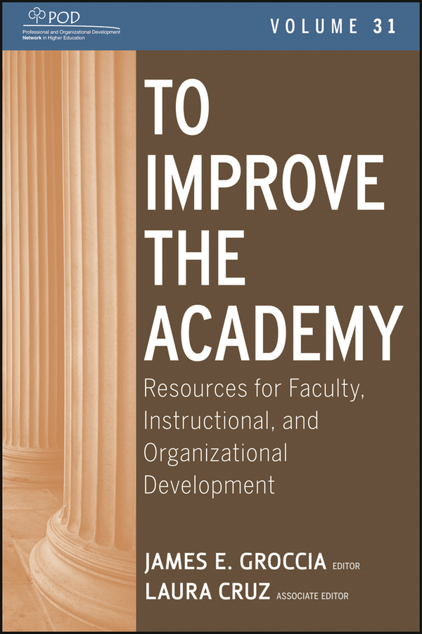 Cruz Laura To Improve the Academy. Resources for Faculty, Instructional, and Organizational Development