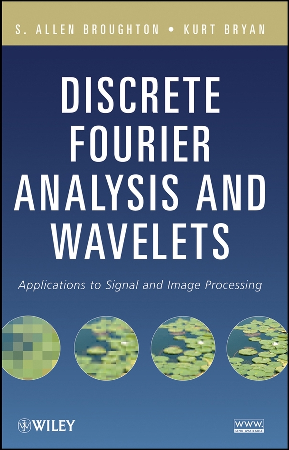 Broughton S. Allen Discrete Fourier Analysis and Wavelets. Applications to Signal and Image Processing modeling spherical image objects using wavelets