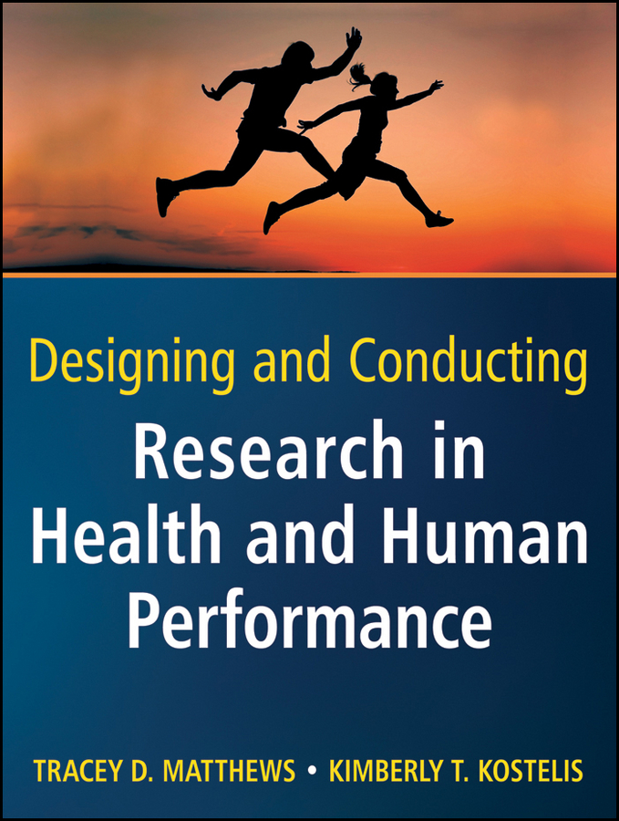Matthews Tracey D. Designing and Conducting Research in Health and Human Performance ISBN: 9781118067109 how to research
