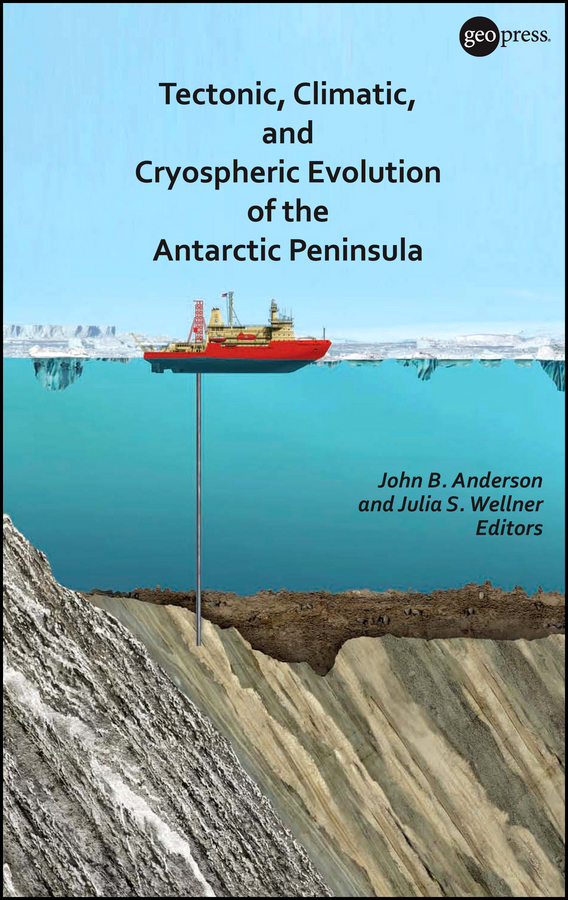 Anderson John B. Tectonic, Climatic, and Cryospheric Evolution of the Antarctic Peninsula from darwinian evolution to flexible robot control