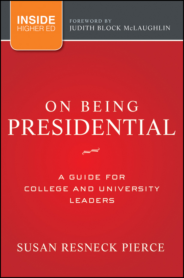 Pierce Susan R. On Being Presidential. A Guide for College and University Leaders hospitals for patient s healing and well being