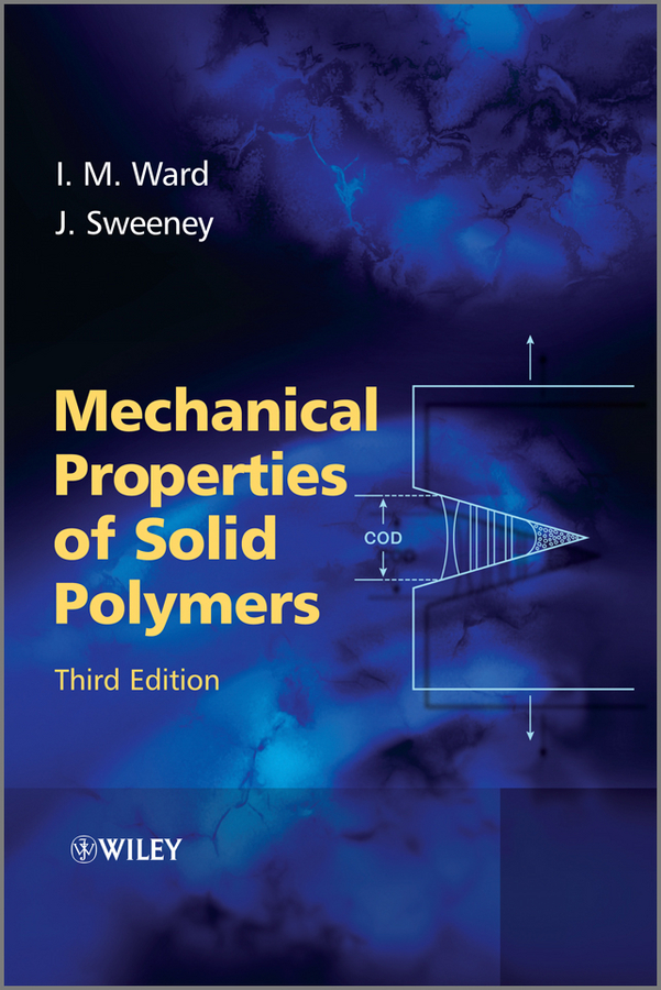 Ward Ian M. Mechanical Properties of Solid Polymers peter comba modeling of molecular properties