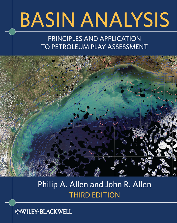 Allen John R. Basin Analysis. Principles and Application to Petroleum Play Assessment riup and papd in haor basin bangladesh perspective