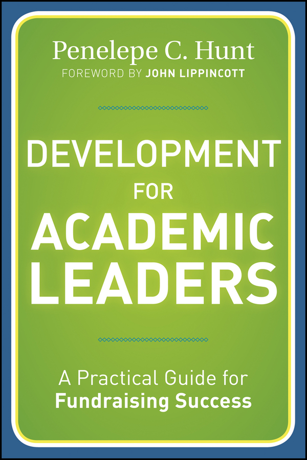 Hunt Penelepe C. Development for Academic Leaders. A Practical Guide for Fundraising Success education trust fund etf intervention on the university development