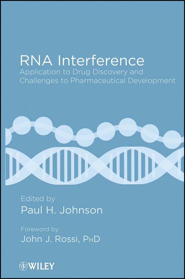 Rossi John J. RNA Interference. Application to Drug Discovery and Challenges to Pharmaceutical Development litwin virginia flow cytometry in drug discovery and development isbn 9780470910078