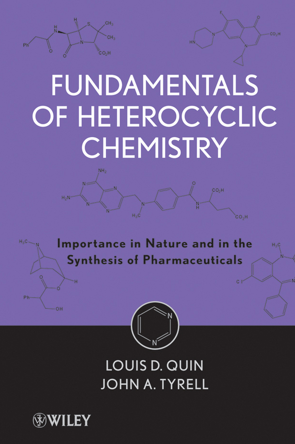 Quin Louis D. Fundamentals of Heterocyclic Chemistry. Importance in Nature and in the Synthesis of Pharmaceuticals fundamentals of plasma chemistry 43