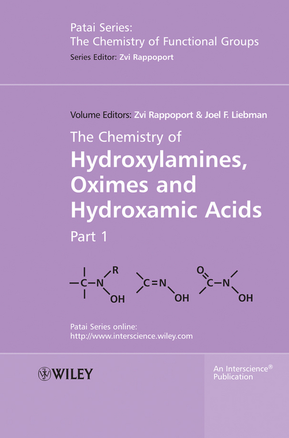 Liebman Joel F. The Chemistry of Hydroxylamines, Oximes and Hydroxamic Acids, Volume 1 kehl chemistry and biology of hydroxamic acids
