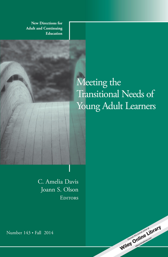 Olson Joann S. Meeting the Transitional Needs of Young Adult Learners. New Directions for Adult and Continuing Education, Number 143 preschool programs for the disadvantaged