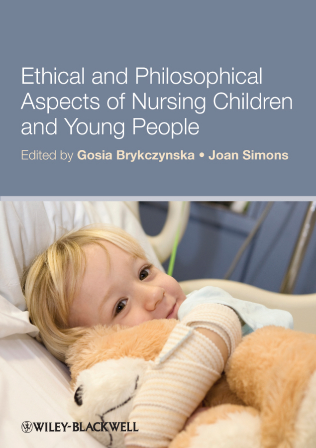 Brykczynska Gosia M. Ethical and Philosophical Aspects of Nursing Children and Young People ethical and responsible management