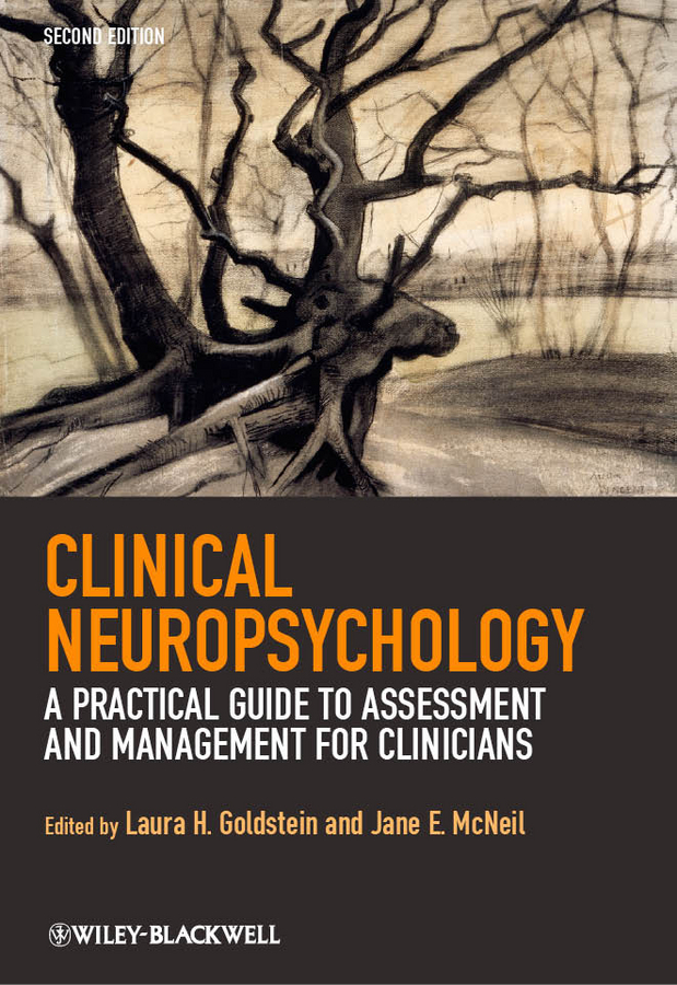 Goldstein Laura H. Clinical Neuropsychology. A Practical Guide to Assessment and Management for Clinicians clinical