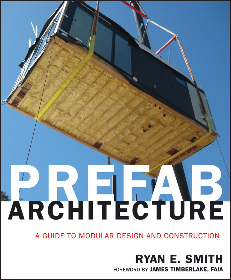 Timberlake James Prefab Architecture. A Guide to Modular Design and Construction computer architecture
